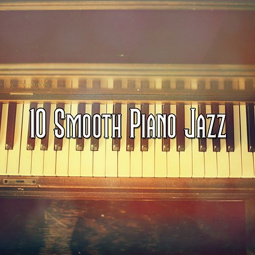 10 Smooth Piano Jazz von Chillout Lounge