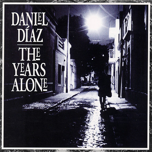 The Years Alone by Daniel Diaz