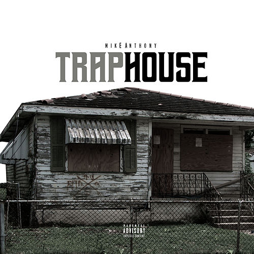 Trap House By Mike Anthony Napster