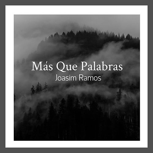 Mas Que Palabras de Joasim Ramos
