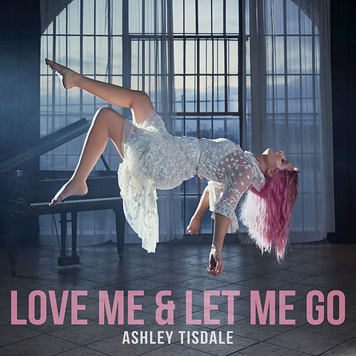 Love Me & Let Me Go de Ashley Tisdale