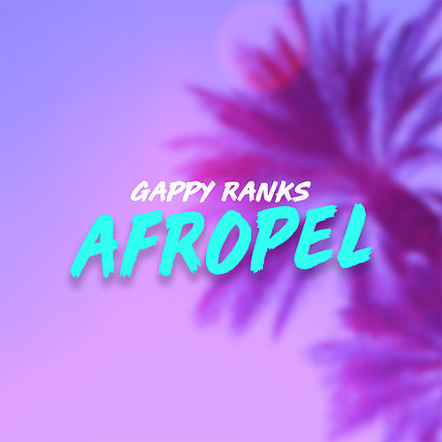 Afropel by Gappy Ranks
