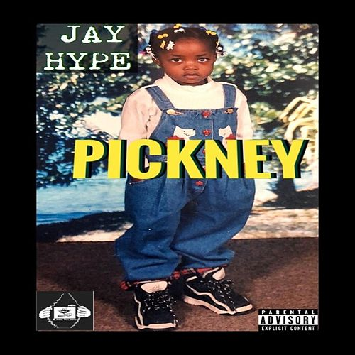 Pickney by Jay Hype