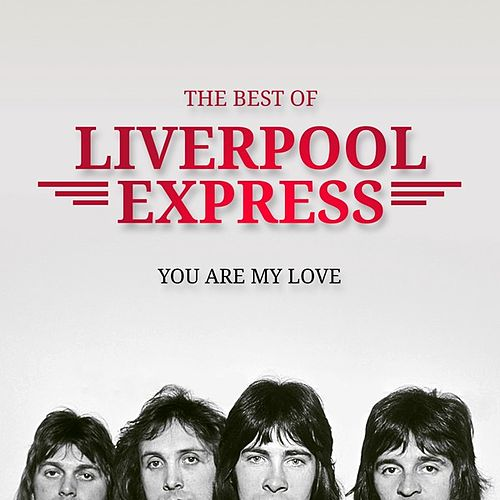 You Are My Love: The Best Of by Liverpool Express