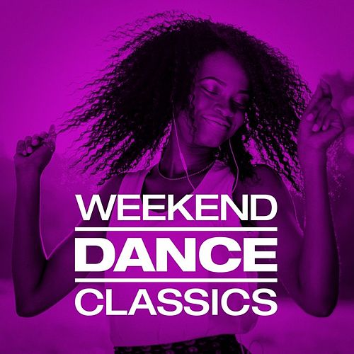Weekend Dance Classics (Remixes) by Various Artists