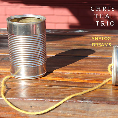 Analog Dreams by Chris Teal Trio