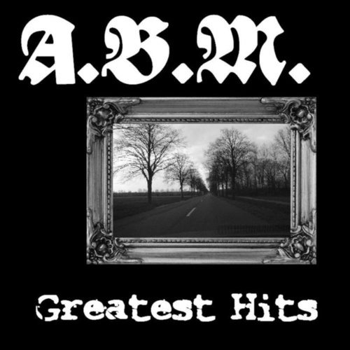 Greatest Hits by A.B.M.