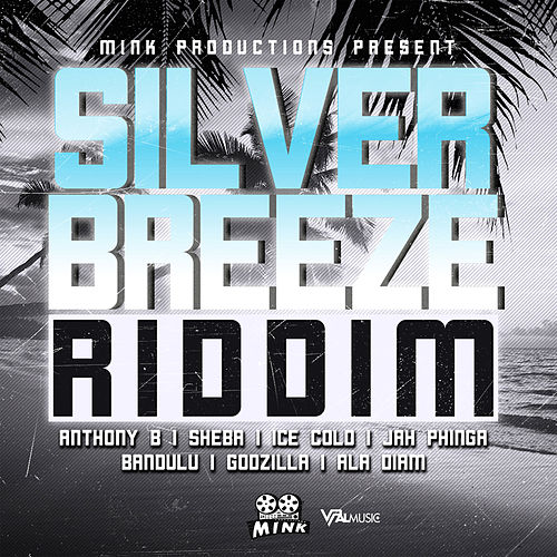 Silver Breeze Riddim by Various Artists