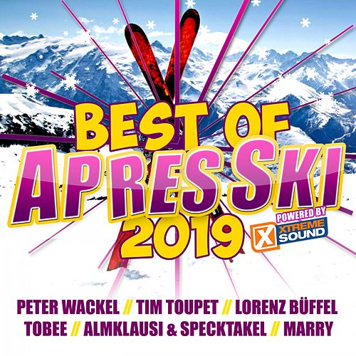 Best of Après Ski 2019 Powered by Xtreme Sound von Various Artists