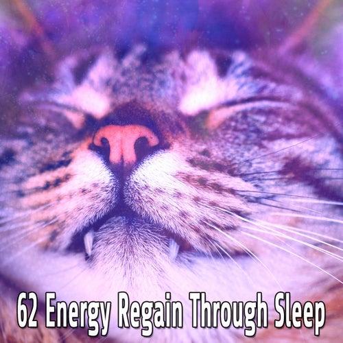 62 Energy Regain Through Sleep by Relaxing Spa Music