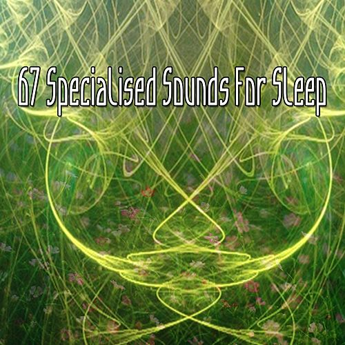67 Specialised Sounds For Sleep by S.P.A