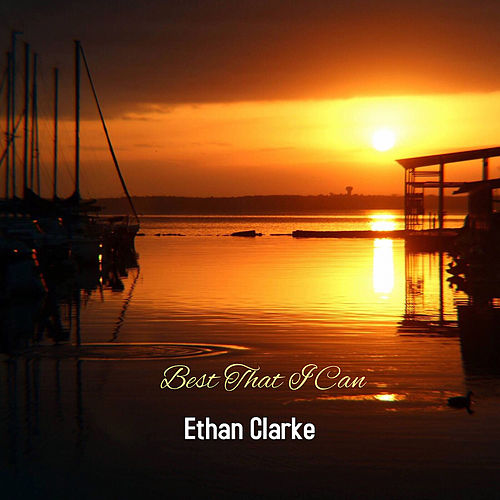 Best That I Can de Ethan Clarke