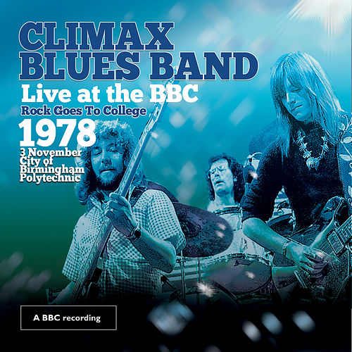 Live at the BBC - Rock Goes to College 1978 by Climax Blues Band