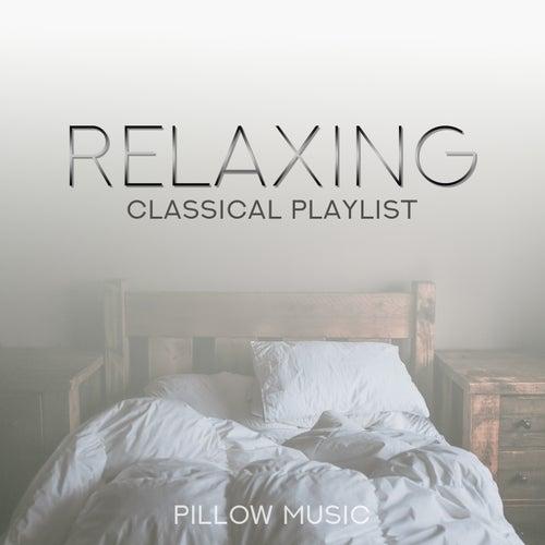 Relaxing Classical Playlist: Pillow Music de Various Artists
