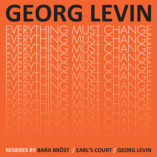 Everything Must Change B/W Late Discovery - The Remixes de Georg Levin (1)