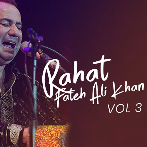Aakhyan, Vol. 3 by Rahat Fateh Ali Khan