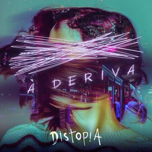 À Deriva by Distopia