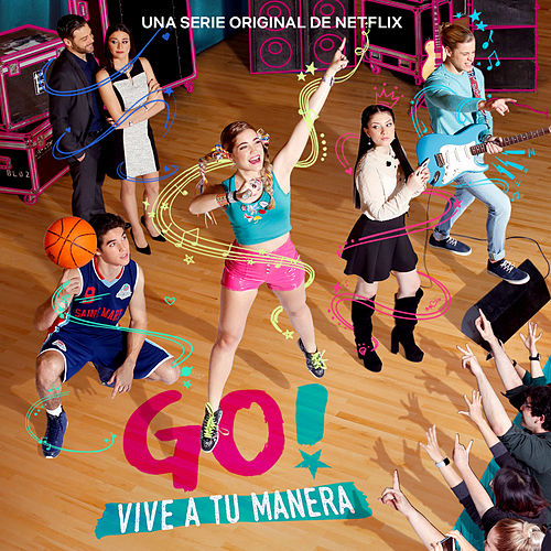 Go! Vive A Tu Manera de Original Cast of Go! Vive A Tu Manera
