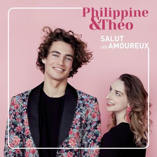 Salut les amoureux de Philippine et Théo