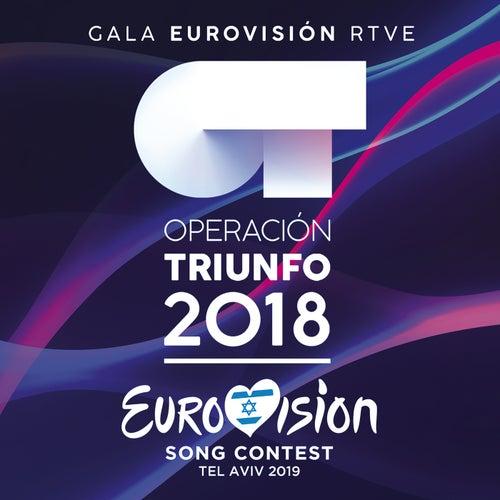 OT Gala Eurovisión RTVE (Operación Triunfo 2018 / Eurovision Song Contest / Tel Aviv 2019) von Various Artists