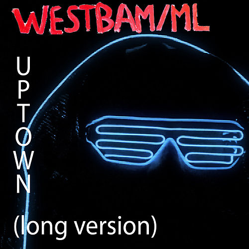 We're from Uptown de Westbam