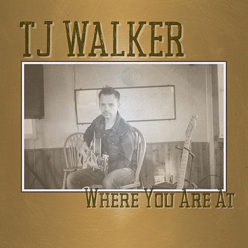 Where You Are at (Acoustic) von T. J. Walker