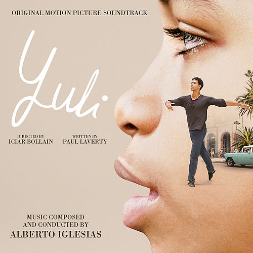 Yuli (Original Motion Picture Soundtrack) de Alberto Iglesias