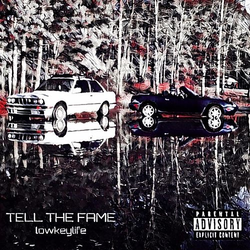 Tell the Fame by Lowkeylife