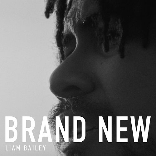 Brand New by Liam Bailey