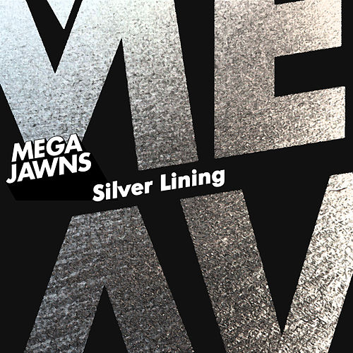 Silver Lining by Mega Jawns