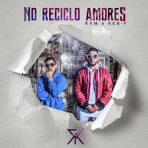 No Reciclo Amores by RKM & Ken-Y
