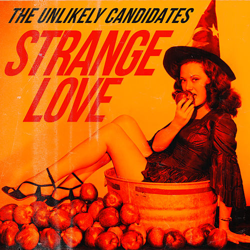 Strange Love de The Unlikely Candidates