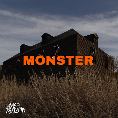 Monster (Under My Bed) by Call Me Karizma