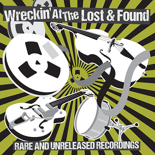 Wreckin' at the Lost & Found - Rare & Unreleased Recordings von Various Artists