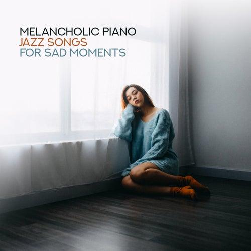 Melancholic Piano Jazz Songs for Sad Moments de Instrumental