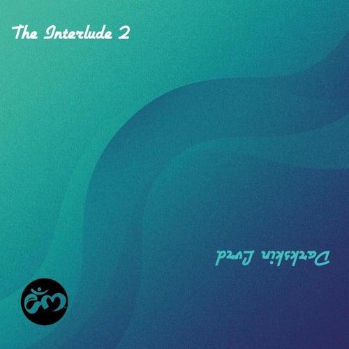 The Interlude 2 by DarkSkin Lvrd