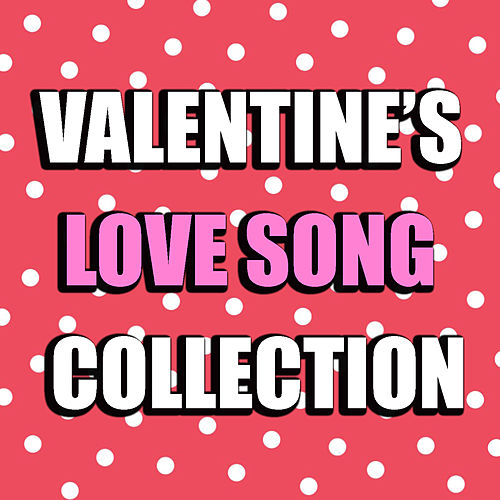 Valentine's Love Song Collection von Various Artists