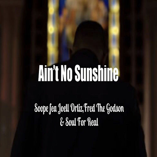 Ain't No Sunshine by Soope