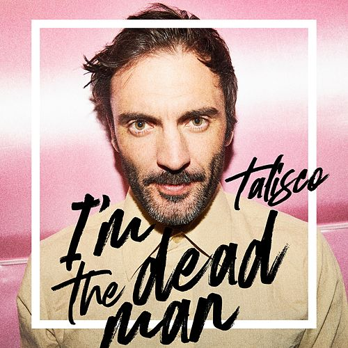 I'm the Dead Man by Talisco
