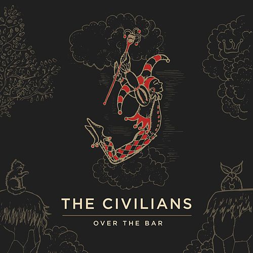 Over the Bar de The Civilians