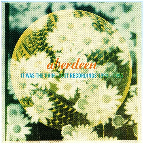 It Was the Rain: Lost Recordings 1993-1995 by Aberdeen