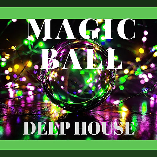 Magic Ball Deep House de Various