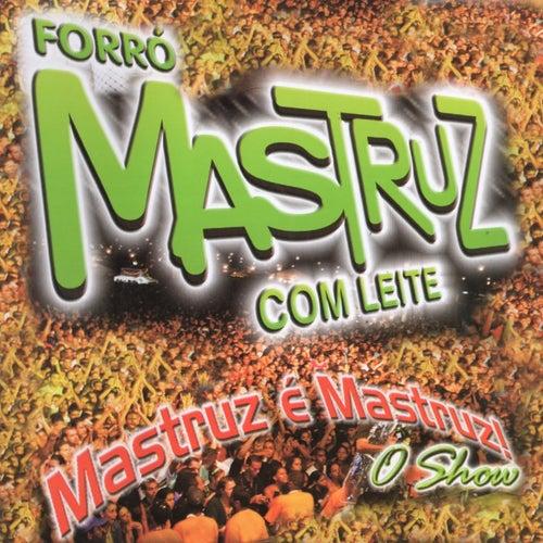 Mastruz é Mastruz - O Show (Ao Vivo) de Mastruz Com Leite