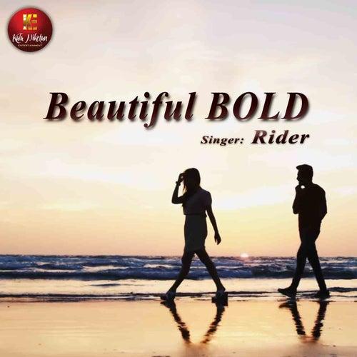 Beautiful Bold by Rider