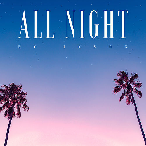 All Night by Ikson