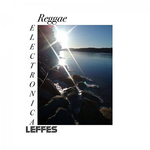 Reggae Electronica by Leffes