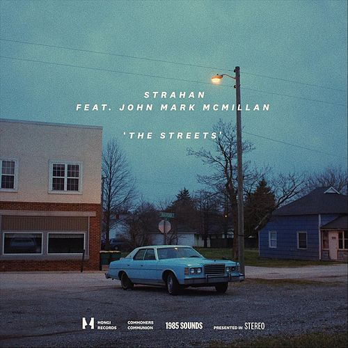 The Streets (feat. John Mark McMillan) by Strahan