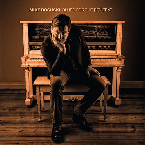 Blues for the Penitent von Mike Boguski
