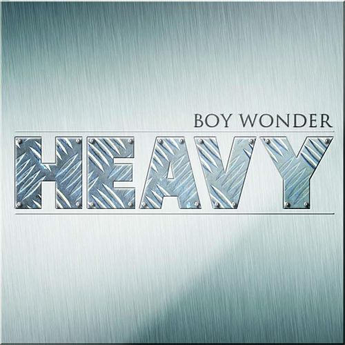 Heavy by Boy Wonder