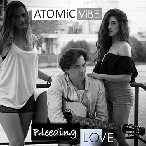Bleeding Love von Atomic Vibe